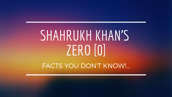 UNKNOWN FACTS ABOUT ZERO MOVIE