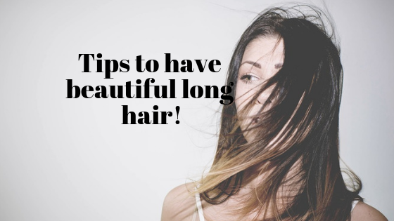 Tips to have beautiful long hair