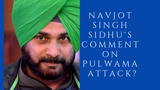 Navjot Singh Sidhu's comment on Pulwama attack (1)
