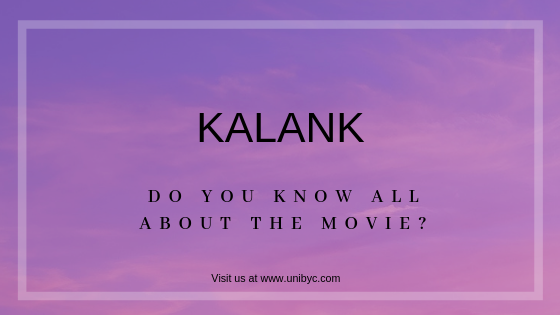 Do you know all about the movie Kalank